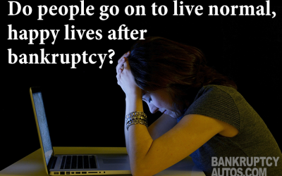 Do People Go On To Live Normal, Happy Lives After Bankruptcy?