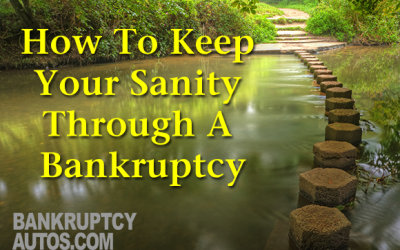 How To Keep Your Sanity Through A Bankruptcy