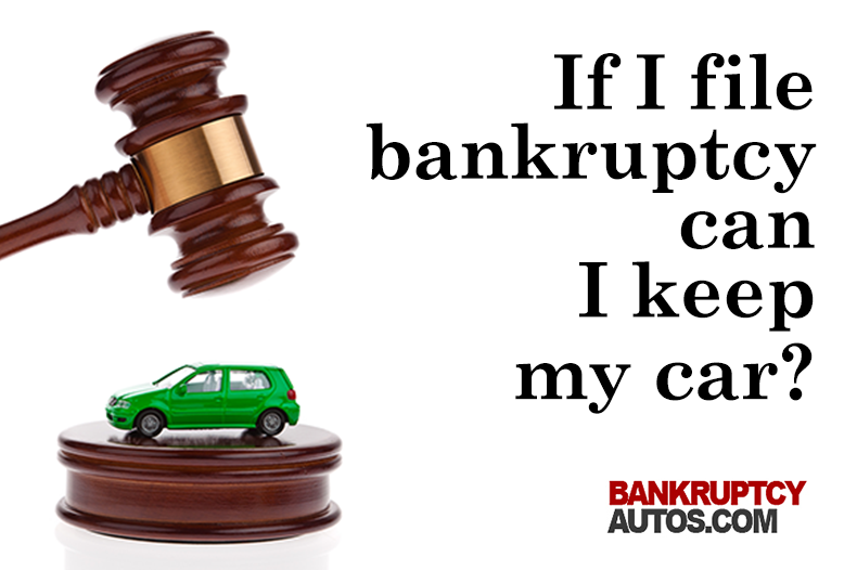 Can I File Bankruptcy And Keep My Car Loan